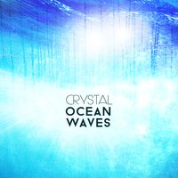 Crystal Ocean Waves — Ocean Waves