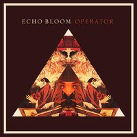 Operator — Echo Bloom
