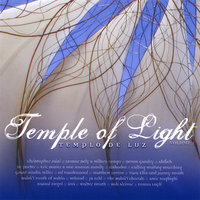 Dedicated to the Bahá'í Temple of Chile: Temple of Light (Templo de Luz) Vol. 1 — сборник