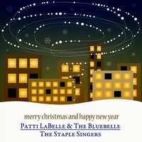Merry Christmas and Happy New Year - The Christmas Songs — Ирвинг Берлин, Patti LaBelle, The Bluebelle, The Staple Singers