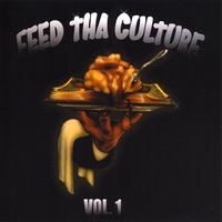 Feed Tha' Culture, Vol. 1 — Pass Ta' Mike, Bigday, G Brown, Nai Mason & Cliff J