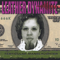 Testicular Manslaughter — Leather Dynamite