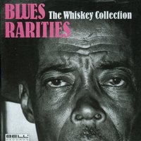 Blues Rarities - The Whiskey Collection — сборник