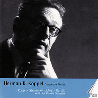 Herman D. Koppel. Composer and Pianist Vol 1 — The Danish National Radio Symphony Orchestra