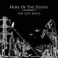 The Lost Riots — Hope Of The States