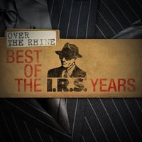 Best Of The IRS Years — Over The Rhine