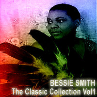 The Classic Collection Vol 1 — Bessie Smith