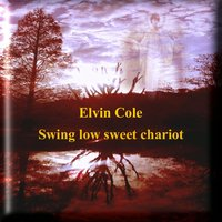 Swing Low Sweet Chariot — Elvin Cole