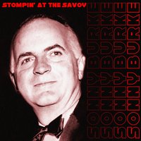 Stompin' at the Savoy — Sonny Burke