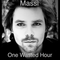 One Wasted Hour — Massi