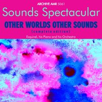 Other Worlds, Other Sounds — Esquivel And His Orchestra