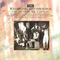 The Washboard Rhythm Kings Collection Vol. 5 - 1930-1931 — Washboard Rhythm Kings