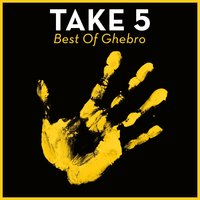 Take 5 - Best Of Ghebro — Ghebro