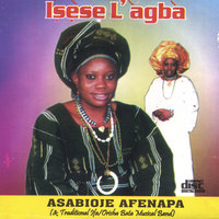 """Isese L'agba"" (Tradition And Culture Is The Best) — Asabioje Afenapa"
