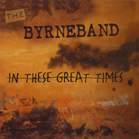 In These Great Times — The ByrneBand