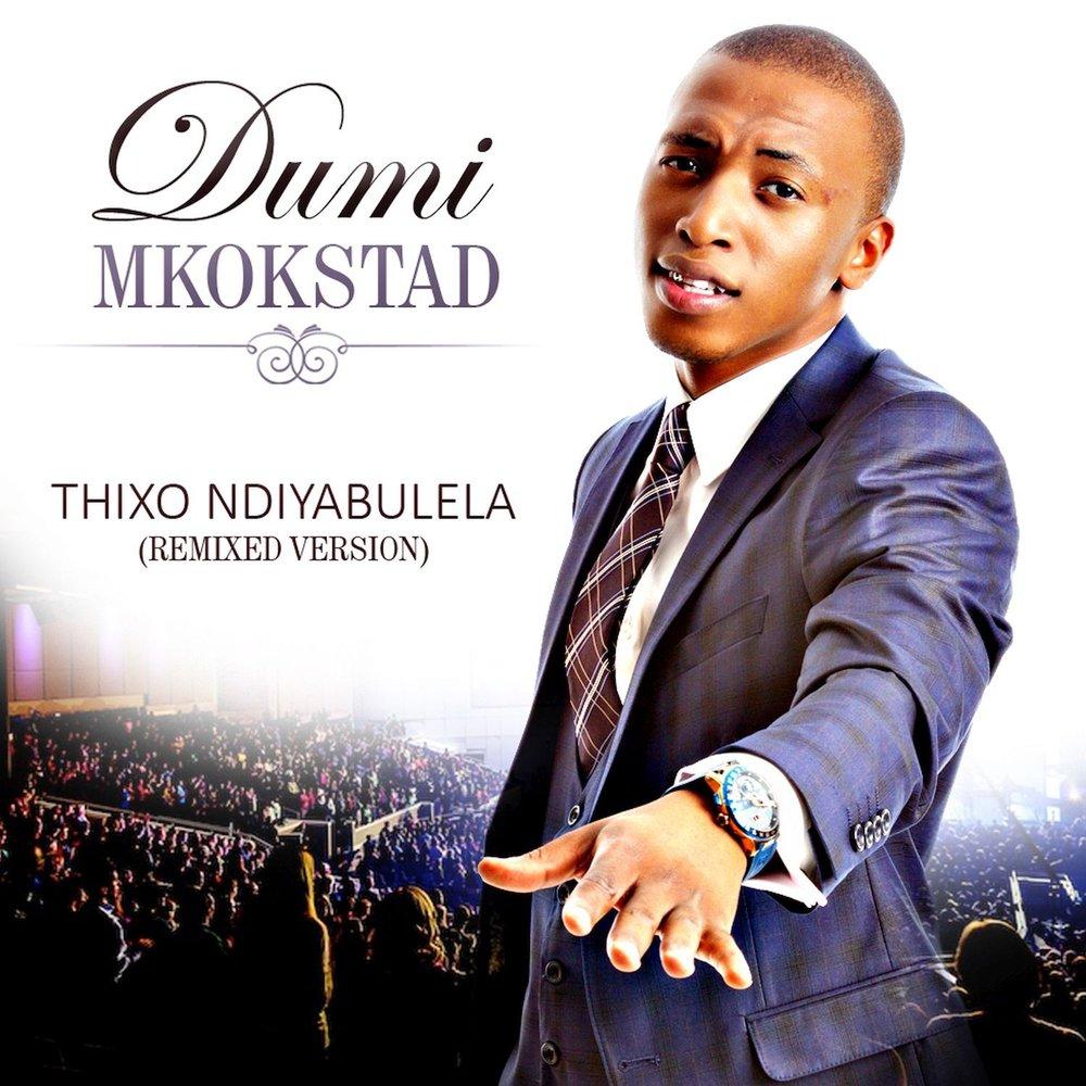Thixo Ndiyabulela — Dumi Mkokstad. Слушать онлайн на ...