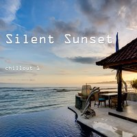 Silent Sunset - Chillout, Vol. 1 — сборник