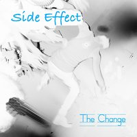 The Change — Side Effect