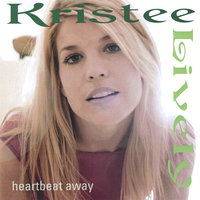 Heartbeat Away — Kristee Lively