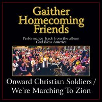 Onward Christian Soldiers / We're Marching to Zion Performance Tracks — Bill & Gloria Gaither