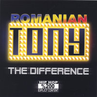 The Difference — Romanian T.O.N.Y.