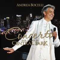 Concerto: One Night In Central Park — Andrea Bocelli
