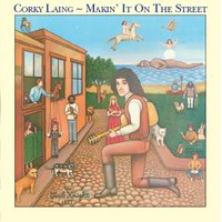 Making It On The Street — Corky Laing