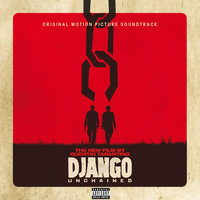 Quentin Tarantino's Django Unchained Original Motion Picture Soundtrack — сборник, саундтрек