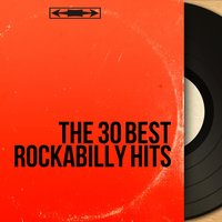 The 30 Best Rockabilly Hits — сборник