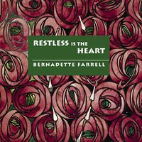 Restless Is the Heart — Bernadette Farrell