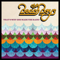 That's Why God Made the Radio — The Beach Boys