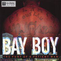 The Fury Of A Patient Man — Bay Boy