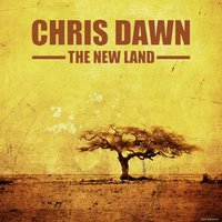 The New Land — Chris Dawn