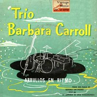 "Vintage Vocal Jazz / Swing Nº18 - EPs Collectors ""Trio Barbara Carroll - Arrullos En Ritmo"" — Barbara Carroll"