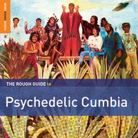 Rough Guide to Psychedelic Cumbia — сборник