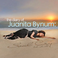The Diary of Juanita Bynum: Soul Cry (Oh, Oh, Oh) — Juanita Bynum