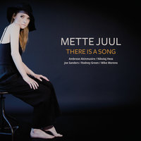 There Is A Song — Mette Juul