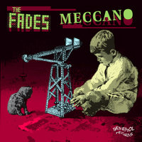 Meccano — THE FADES