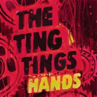 Hands — The Ting Tings