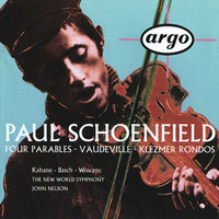 Schoenfield: 4 Parables; Vaudeville; Klezmer Rondos — John Nelson, Jeffrey Kahane, Carol Wincenc, Wolfgang Basch, The New World Symphony, New World Symphony Orchestra