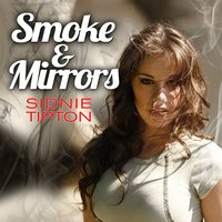 "Smoke and Mirrors (As Featured In ""Big Tips Texas"") — Sidnie Tipton"
