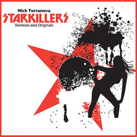 Nick Terranova Starkillers Remixes and Originals — Starkillers