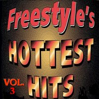 Freestyle's Hottest Hits Vol. 3 — сборник