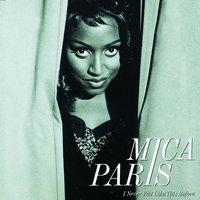 I Never Felt Like This Before — Mica Paris