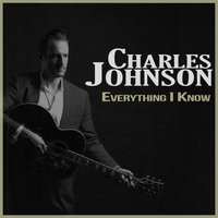 Everything I Know — Charles Johnson