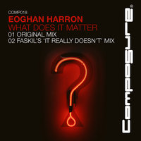 What Does It Matter EP — Eoghan Harron