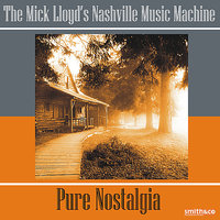 Nostalgia — Mick Lloyd's Nashville Music Machine