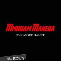 One More Dance — Mmiriam Makeba