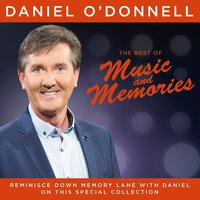 The Best of Music & Memories - Live — Daniel O'Donnell
