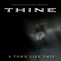 A Town Like This — Thine